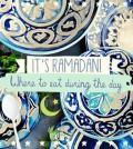 أين يمكنك تناول وجبة الغداء خلال شهر رمضان المبارك في دبي ؟